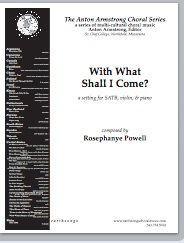 With What Shall I Come? (satb)